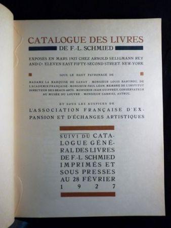 挿絵入り本 Schmied - Francois-Louis Schmied: Peintre, Graveur et Imprimeur. Catalogue des livres de F.-L. Schmied exposés en mars 1927.suivi du catalogue général des livres de F.-L. Schmied imprimés et sous presses au 28 février 1927