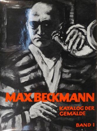 挿絵入り本 Beckmann - GÖPEL, Erhard u. Barbara. Max Beckmann. Katalog der Gemälde.