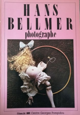 挿絵入り本 Bellmer - Hans Bellmer Photographe
