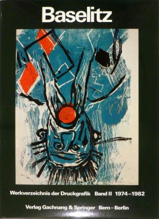 挿絵入り本 Baselitz - JAHN, Fred. Baselitz. Peintre-Graveur. Band I. Werkverzeichnis der Druckgraphik 1963-1974. / Band II. Werkverzeichnis der Druckgraphik 1974-1982.
