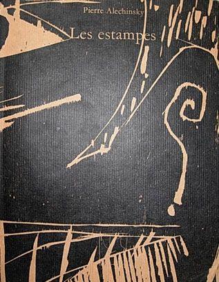 挿絵入り本 Alechinsky - Les Estampes De 1946 À 1972