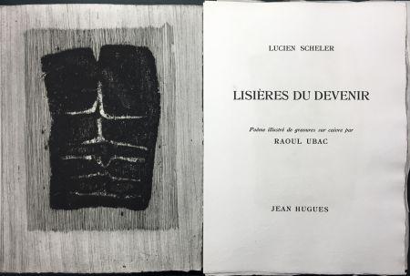 挿絵入り本 Ubac - Lucien Scheler : LISIÈRES DU DEVENIR. 6 gravures originales.
