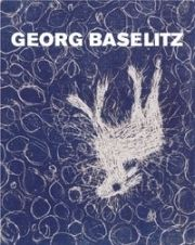 挿絵入り本 Baselitz - MASON, Rainer Michael / Detlev GRETENKORT. Georg Baselitz. Werkverzeichnis der Druckgraphik 1983-1989.