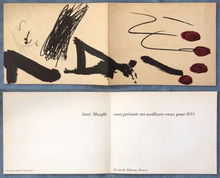 リトグラフ Tàpies - Meilleurs vœux d'Aimé Maeght pour 1973 : LITHOGRAPHIE ORIGINALE DE TAPIES.