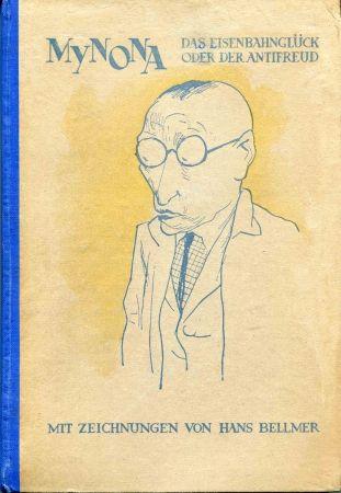 挿絵入り本 Bellmer - MYNONA pseudonyme de Salomo FRIEDLAENDER. Das Eisenbahnglück oder der Anti-Freud.