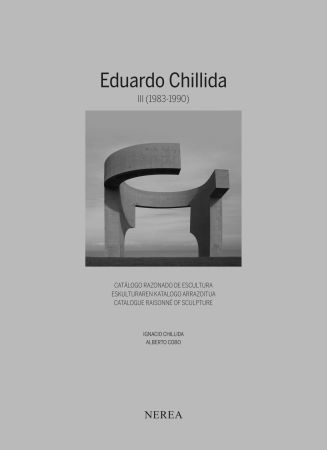 挿絵入り本 Chillida - NEW !! Eduardo Chillida. Catálogue raisonne of sculpture Vol III (1983-1990)