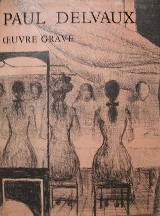 挿絵入り本 Delvaux - Oeuvre Gravé