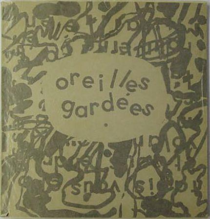 挿絵入り本 Dubuffet - Pierre-André BENOIT : OREILLES GARDÉES (1962)