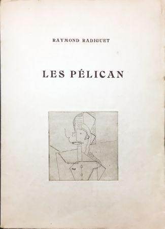 挿絵入り本 Laurens - Raymond Radiguet : LES PÉLICAN. Pièce en deux actes. Illustré d'eaux-fortes par Henri Laurens (1921)..