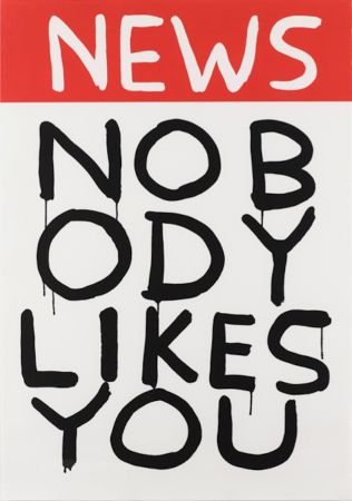 シルクスクリーン Shrigley - Untitled (News: Nobody Likes You)